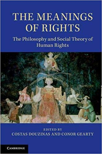 The Meanings of Human Rights: The Philosophy And Social Theory Of Human Rights
